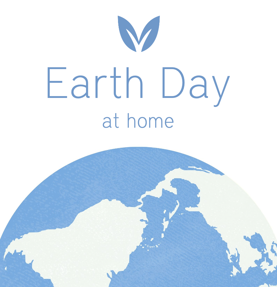 Celebrate Earth Day at Home